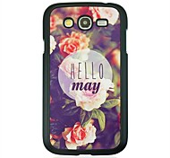 For Samsung Galaxy Case Pattern Case Back Cover Case Word / Phrase PC Samsung Grand