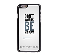 Personalized Phone Case - Don't Worry Design Metal Case for iPhone 6