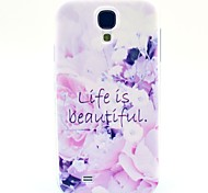 A Beautiful Life Pattern TPU Soft Case for S4 I9500