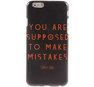 Supposed To Make Mistake Design Hard Case for iPhone 6