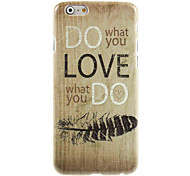 Do What You Love Design Hard Case for iPhone 6