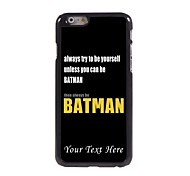 Personalized Phone Case - Be Batman Design Metal Case for iPhone 6