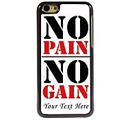 Personalized Phone Case - No Pain No Gain Design Metal Case for iPhone 5C