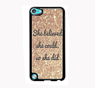 She Believe Design Aluminum High Quality Case for iPod Touch 5
